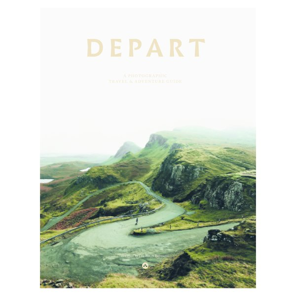 Depart: A Photographic Travel & Adventure Guide