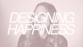 Designing Happiness // Nika Zupanc