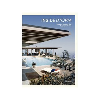 Inside Utopia: Visionary Interiors and Futuristic Homes