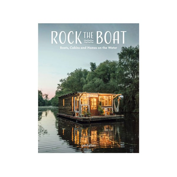 Rock the Boat: Boats, Cabins and Homes on the Water