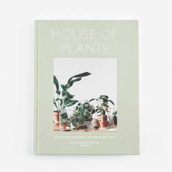 House of Plants: Living with Succulents, Air Plants, and Cacti